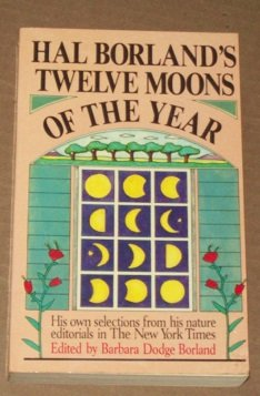 Hal Borland's Twelve Moons of the Year (0839828675) by Hal Borland