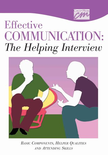 The Helping Interview: Enhancing Therapeutic Communication: Basic Components, Helper Qualities, and...
