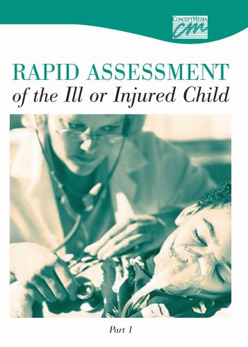 Rapid Assessment of the Ill or Injured Child: Part 1 (DVD): Media Concept, Concept Media, (Concept ...