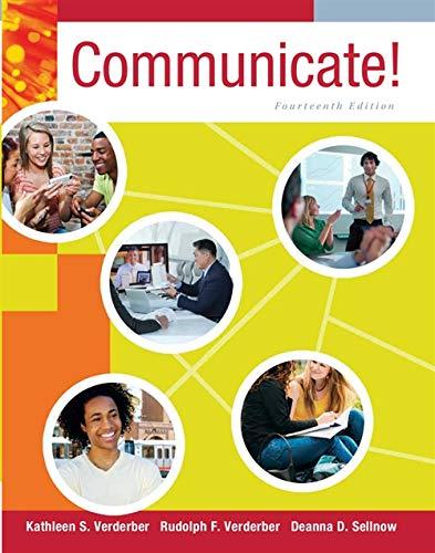 Communicate! (Paperback): Rudolph Verderber, Kathleen Verderber, Deanna Sellnow