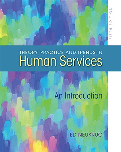 Theory, Practice, and Trends in Human Services (HSE 210 Human Services Issues) (0840028563) by Edward S. Neukrug