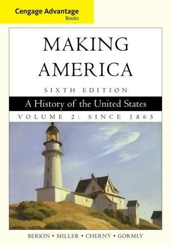 9780840028730: Cengage Advantage Books: Making America: A History of the United States, Volume 2: Since 1865