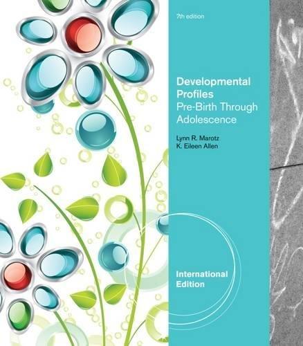 Developmental Profiles Pre-Birth Through Adolescence,7Ed: K. Allen Et Al