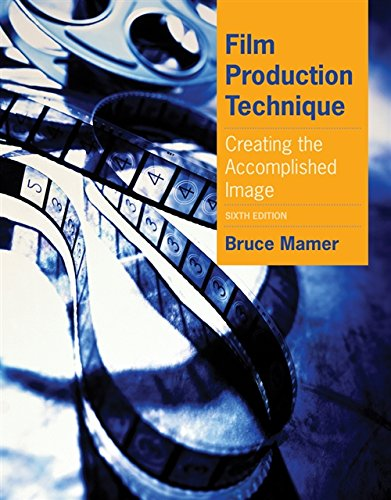 9780840030917: Film Production Technique: Creating the Accomplished Image