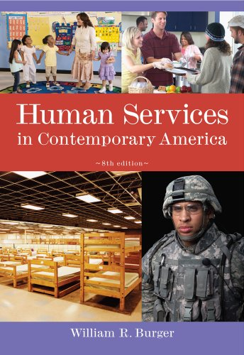 Human Services in Contemporary America (Introduction to Human Services) (0840032072) by William R. Burger