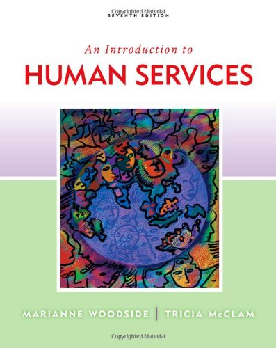An Introduction to Human Services (0840033710) by Woodside, Marianne R.; McClam, Tricia