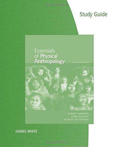 Study Guide for Jurmain/Kilgore/Trevathan's Essentials of Physical: Robert Jurmain; Wenda