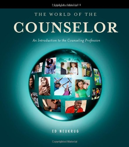 The World of the Counselor: An Introduction to the Counseling Profession (HSE 125 Counseling) (9780840034311) by Edward S. Neukrug