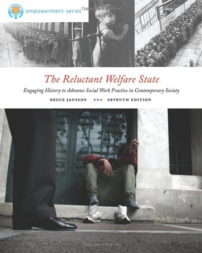 9780840034403: The Reluctant Welfare State: Engaging History to Advance Social Work Practice in Contemporary Society