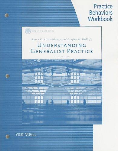 9780840034465: Practice Behaviors Workbook for Kirst-Ashman/Hull's Understanding Generalist Practice, 6th (Brooks/Cole Empowerment)