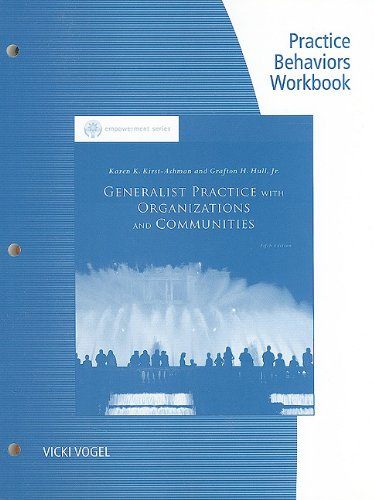 Practice Behaviors Workbook for Kirst-Ashman/Hull's Generalist Practice with ...