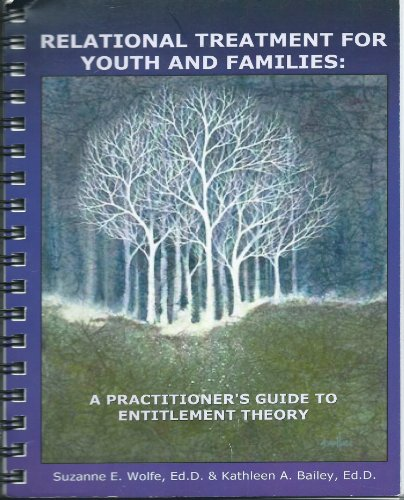 9780840045645: Relational Treatment for Youth and Families: A Practitioner's Guide to Entitlement Theory