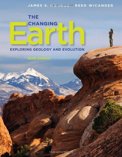 The Changing Earth: Exploring Geology and Evolution (Paperback): James S Monroe, Reed Wicander