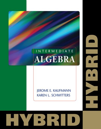 Intermediate Algebra: Hybrid (with Enhanced Web-Assign with: Jerome E. Kaufmann,