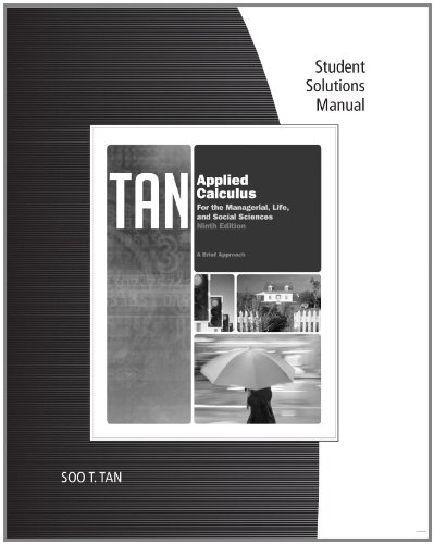 9780840068477: Student Solutions Manual for Tan's Applied Calculus for the Managerial, Life, and Social Sciences: A Brief Approach, 9th