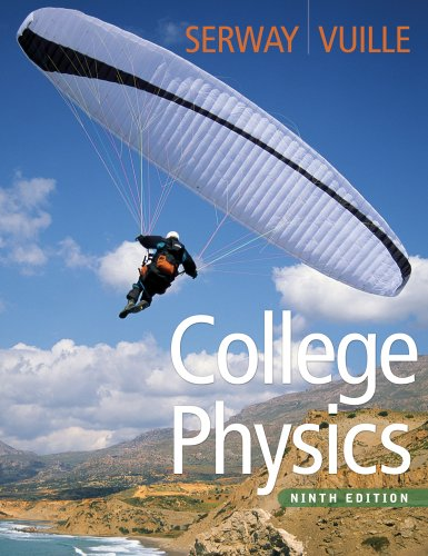 Student Solutions Manual with Study Guide, Volume 2 for Serway/Faughn/Vuille's College Physics, 9th (0840068670) by Chris Vuille; Raymond A. Serway