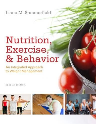 9780840069245: Nutrition, Exercise, and Behavior: An Integrated Approach to Weight Management