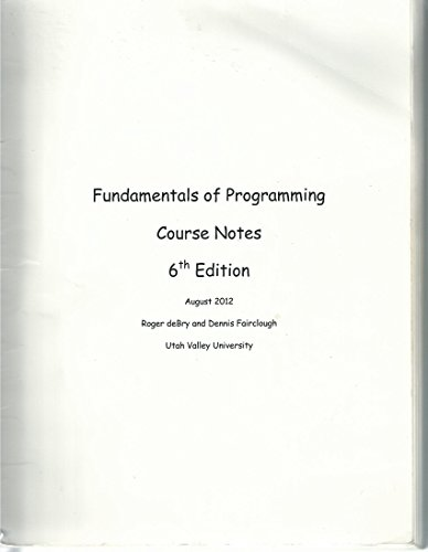 9780840070470: Fundamentals of Programming (CS1400), Course Notes, 6th Edition, Utah Valley University