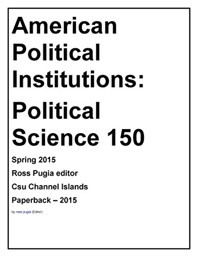 9780840126498: Amelrican Political Institution Political Science 150 Spring 2015 Ross Pugia Csu Channel Islands