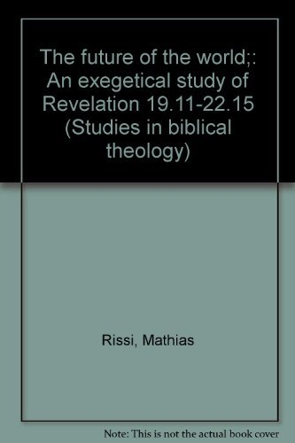 The future of the world;: An exegetical: Rissi, Mathias