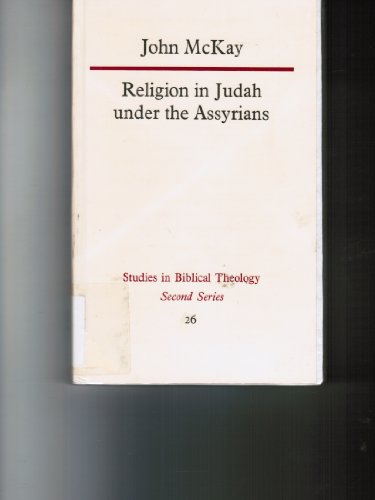 9780840130761: Religion in Judah Under the Assyrians, 732-609 Bc (Studies in Biblical Theology, 2d Ser. 26)