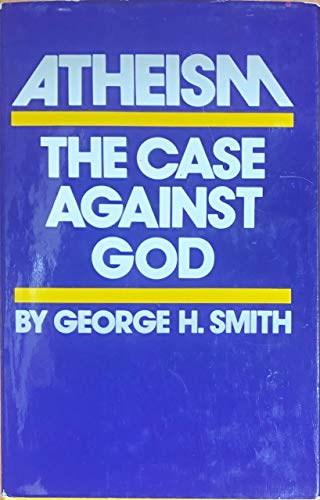 9780840211156: Atheism: The Case Against God