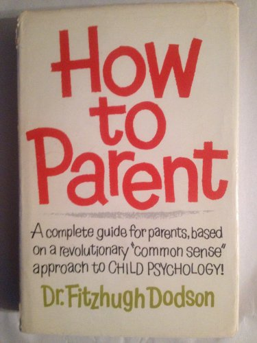 9780840211286: How to Parent.