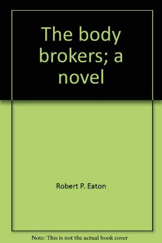 9780840211293: The body brokers;: A novel,
