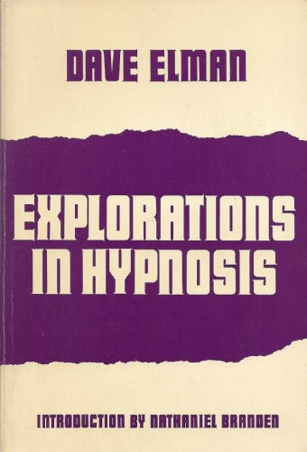 Explorations in Hypnosis: Elman, Dave