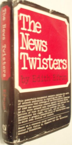 9780840212061: The news twisters