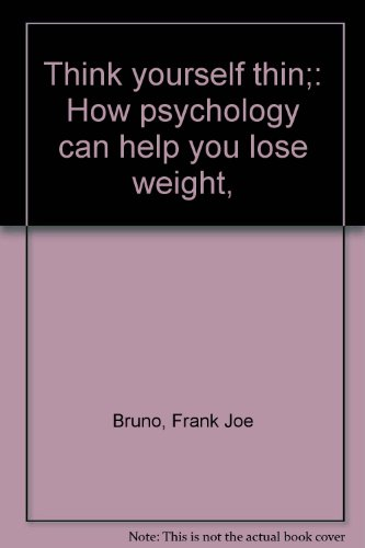 9780840212474: Think yourself thin;: How psychology can help you lose weight,