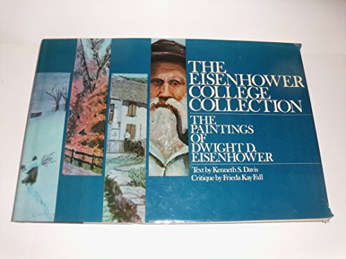 The Eisenhower College collection;: The paintings of Dwight D. Eisenhower (0840212895) by Dwight D Eisenhower