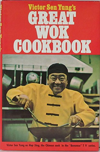 9780840213105: Victor Sen Yung's Great Wok Cookbook - from Hop Sing, the Chinese Cook in the Bonanza TV Series