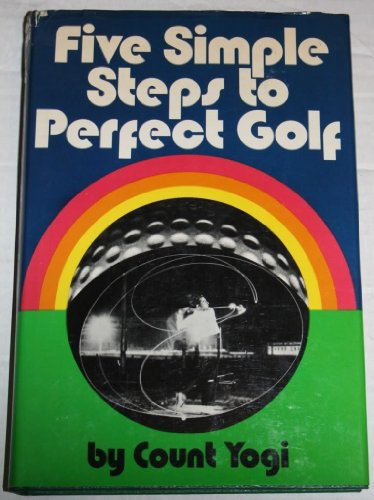 9780840213181: Five simple steps to perfect golf