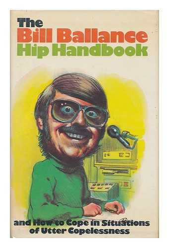 9780840213204: The Bill Ballance hip handbook of nifty moves ... and how to cope in situations of utter copelessness