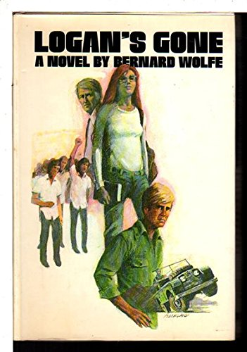 Logan's gone: A novel: Wolfe, Bernard