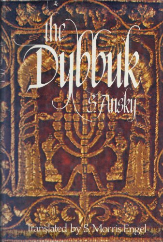 The Dybbuk: Between Two Worlds. inscribed: An-Ski, S.