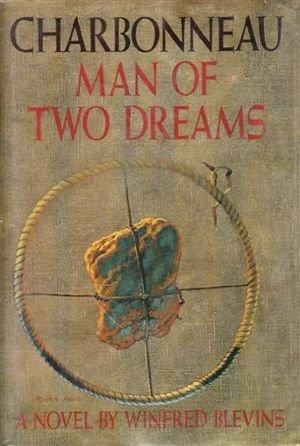 9780840213587: Charbonneau, man of two dreams: A novel