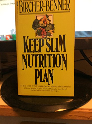 9780840280503: Bircher-Benner keep-slim nutrition plan;: A comprehensive guide, with suggestions for diet menus and recipes
