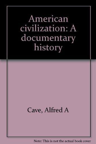 9780840300010: American civilization: A documentary history