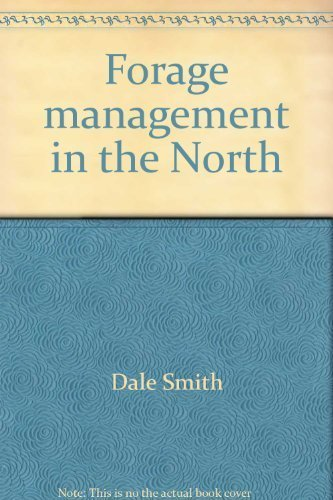 Forage Management in the North {SECOND EDITION}: Smith, Dale