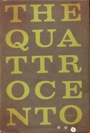 THE QUATTROCENTO, A STUDY OF THE PRINCIPLES OF ART AND A CHRONOLOGICAL BIOGRAPHY OF THE ITALIAN ...