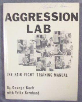 9780840305541: AGGRESSION LAB: The Fair Fight Training Manual