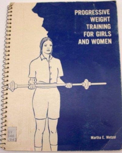 9780840306999: Progressive weight training for girls and women