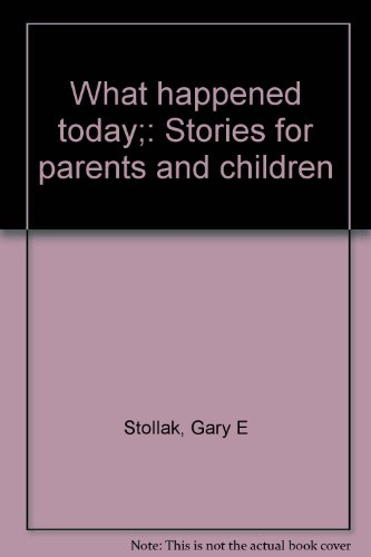 9780840307408: What happened today;: Stories for parents and children