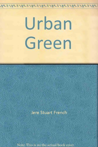 Urban Green: City Parks of the Western: French, Jere Stuart