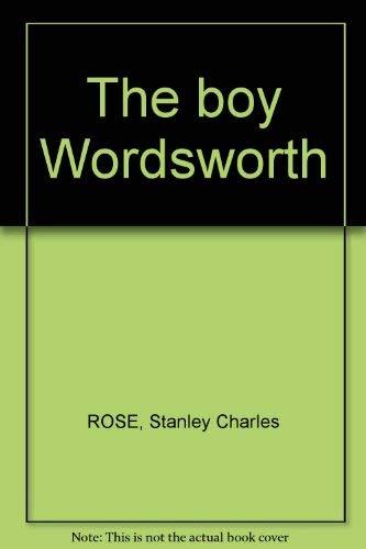 9780840307781: The boy Wordsworth