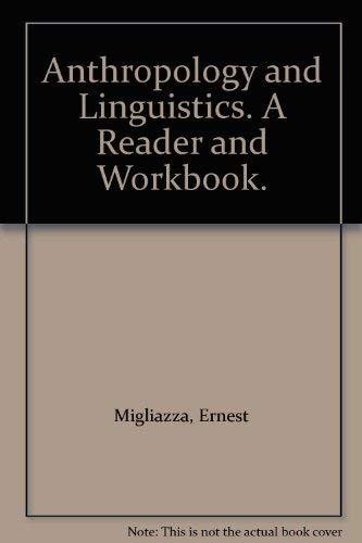 Anthropology and Linguistics, a reader and workbook: Dessaint, Alain Y.