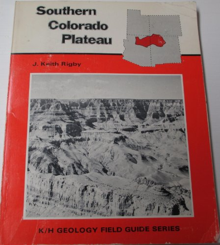 9780840313140: Field Guide: Southern Colorado Plateau (The Geological Field Guide Series)