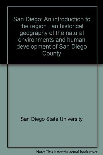 9780840313928: San Diego: An introduction to the region : an historical geography of the natural environments and human development of San Diego County